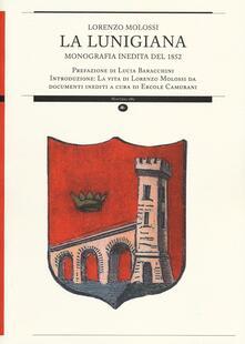 La Lunigiana. Monografia inedita del 1852 - Lorenzo Molossi - copertina