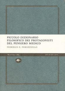 Piccolo dizionario filosofico dei protagonisti del pensiero medico - Federico E. Perozziello - copertina