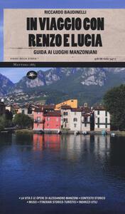 Libro In viaggio con Renzo e Lucia. Guida ai luoghi manzoniani Riccardo Baudinelli