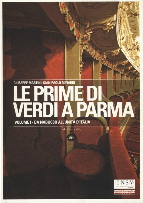 Le prime di Verdi a Parma. Vol. 1: Da Nabucco all'Unità d'Italia.