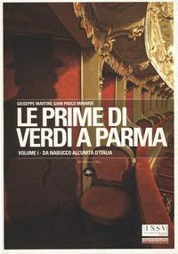 Le Le prime di Verdi a Parma. Vol. 1: Da Nabucco all'Unità d'Italia. - Martini Giuseppe Minardi G. Paolo - wuz.it