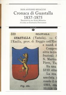 Cronaca di Guastalla 1837-1875 trascritta da Aldo Mossina - Antonio Besacchi - copertina