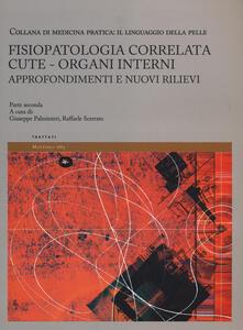 Fisiopatologia correlata cute-organi interni. Approfondimenti e nuovi rilievi. Il linguaggio della pelle. Vol. 2 - copertina