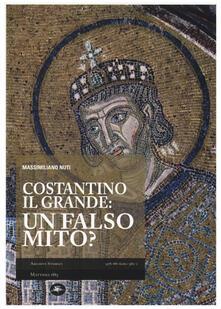 Costantino il Grande: un falso mito? - Massimiliano Nuti - copertina