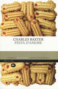 Libro Festa d'amore Charles Baxter