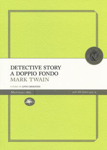 Detective story a doppio fondo - Mark Twain - copertina