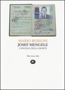 Joseph Mengele. L'angelo della morte - Mario Bussoni - copertina