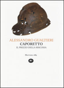 Caporetto. Il prezzo della riscossa - Alessandro Gualtieri - copertina