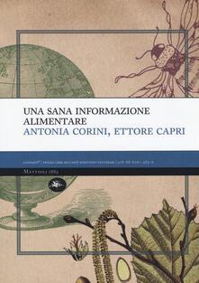 Una sana informazione alimentare - Antonia Corini,Ettore Capri - copertina