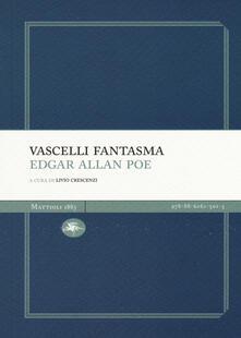 Vascelli fantasma: Manoscritto trovato in una bottiglia-Una discesa nel Maelstrom - Edgar Allan Poe - copertina