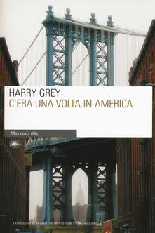 C'era una volta in America - Harry Grey - copertina