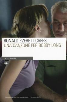 Una canzone per Bobby Long - Ronald E. Capps - copertina