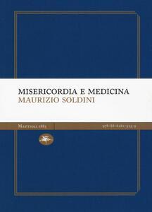 Libro Misericordia e medicina Maurizio Soldini