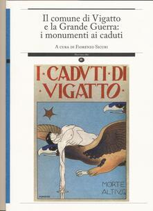 Il comune di Vigatto e la grande guerra: i monumenti ai caduti - copertina