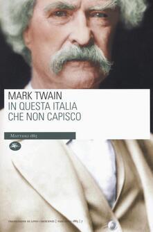 In questa Italia che non capisco - Mark Twain - copertina