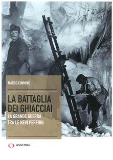 La battaglia dei ghiacciai - Marco Cimmino - copertina