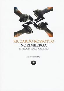 Norimberga. Il processo al nazismo - Riccardo Rossotto - copertina