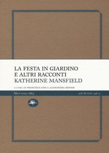 La festa in giardino e altri racconti - Katherine Mansfield - copertina