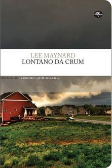 Lontano da Crum - Lee Maynard - copertina