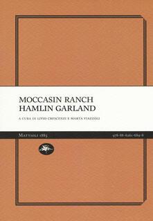 Moccasin ranch - Hamlin Garland - copertina