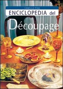Enciclopedia del decoupage - Camilla Pink - copertina