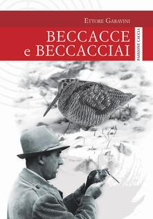 Beccacce e beccacciai - Ettore Garavini - copertina
