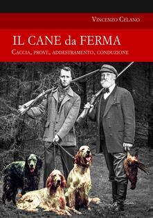 Il cane da ferma - Vincenzo Celano - copertina