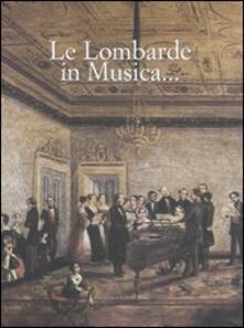Le lombarde in musica... Ediz. italiana e inglese - copertina