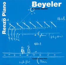 Beyeler. Fondation Beyeler. Ediz. inglese - Renzo Piano - copertina