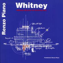 Whitney Museum of Modern Art. Ediz. italiana e inglese - Renzo Piano - copertina