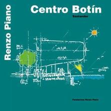 Centro Botín. Santander. Ediz. italiana e spagnola - Renzo Piano - copertina
