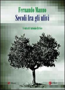 Secoli fra gli ulivi - Fernando Manno - copertina