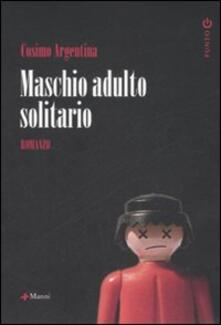 Maschio adulto solitario - Cosimo Argentina - copertina