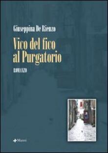 Vico del Fico al Purgatorio - Giuseppina De Rienzo - copertina