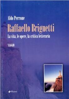 Raffaello Brignetti. La vita, le opere, la critica letteraria - Aldo Perrone - copertina