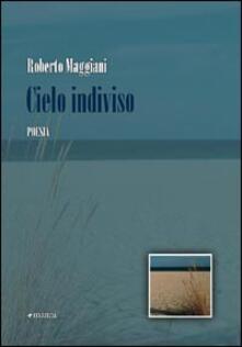 Cielo indiviso - Roberto Maggiani - copertina