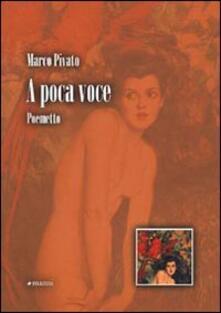 A poca voce - Marco Pivato - copertina