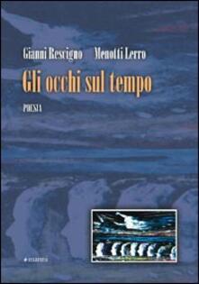 Gli occhi sul tempo - Gianni Rescigno,Menotti Lerro - copertina