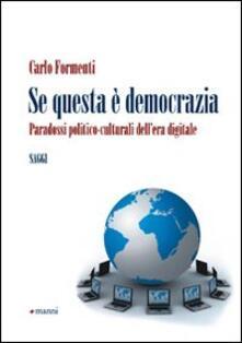 Se questa è democrazia. Problemi e paradossi della politica on line - Carlo Formenti - copertina
