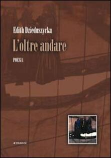 L' oltre andare - Edith Dzieduszycka - copertina