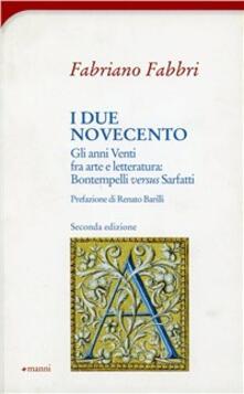 I due Novecento. Gli anni Venti fra arte e letteratura: Bontempelli versus Sarfatti - Fabriano Fabbri - copertina