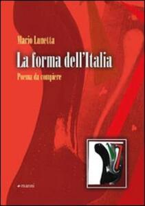 La forma dell'Italia. Poema da compiere