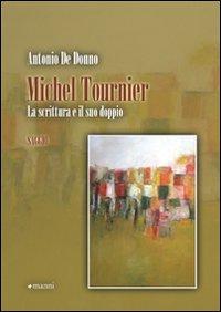 Michel Tournier. La scrittu...