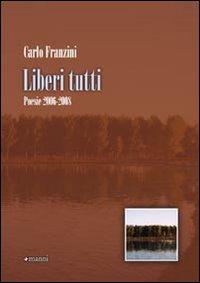 Liberi tutti. Poesie 2006-2008
