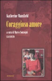 Coraggioso amore - Katherine Mansfield - copertina