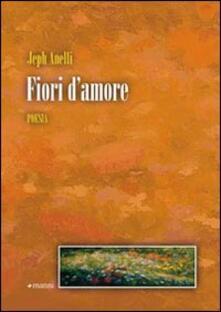 Fiori d'amore - Jeph Anelli - copertina