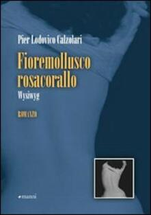 Fioremollusco Rosacorallo. Wysiwyg - P. Lodovico Calzolari - copertina