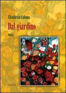 Dal giardino - Elisabetta Cabona - copertina