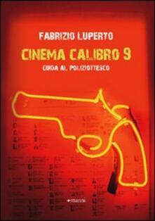 Voluntariadobaleares2014.es Il cinema calibro 9. Guida al poliziottesco Image