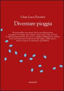 Diventare pioggia - Gian Luca Favetto - copertina